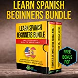 Learn Spanish Beginners Bundle: The Ultimate Audiobook Bundle for Learning Spanish: Speak in Your Car like Crazy Language Lessons Level 1 & 2 Vocabulary Instruction for Travel and Conversation