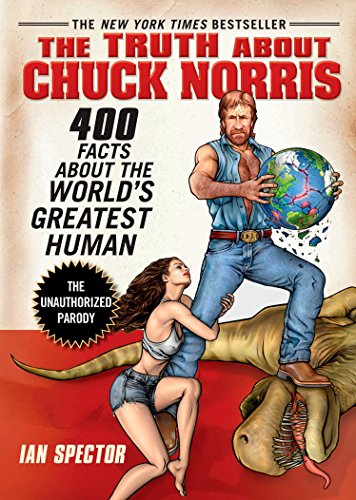 The Truth About Chuck Norris: 400 Facts About the World's Greatest Human ()