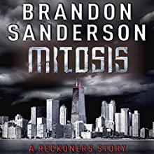 Mitosis: A Reckoners Story Audiobook by Brandon Sanderson Narrated by MacLeod Andrews