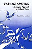 Psyche Speaks: A Jungian Approach to Self and World
