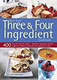 Best Ever Three & Four Ingredient Cookbook: 400 Fuss-Free And Fast Recipes - Breakfasts, Appetizers, Lunches, Suppers…