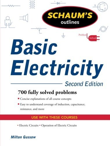 Schaum's Outline of Basic Electricity, Second Edition (Schaum's Outlines) by Gussow Milton (2009-09-10) Paperback