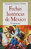 img - for Fechas Historicas de Mexico: Las efemerides mas destacadas desde la epoca Prehispanica hasta nuestros dias book / textbook / text book