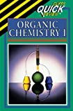 : Organic Chemistry I (Cliffs Quick Review)