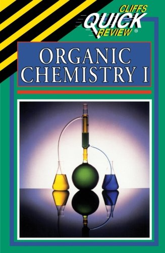 Organic Chemistry I (Cliffs Quick Review)