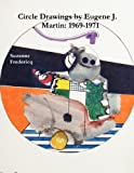 Circle Drawings by Eugene J. Martin: 1969-1971, Suzanne Fredericq, 0982570422