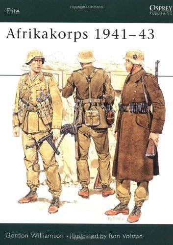 Afrika Korps, 1941-43 By author Gordon Williamson ...