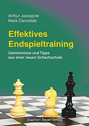 Effektives Endspieltraining  Geheimnisse Und Tipps Aus Einer Neuen Schachschule