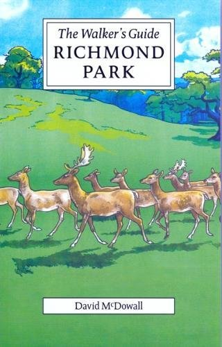 Richmond Park: The Walker's Historical Guide