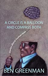 A Circle Is a Balloon and Compass Both: Stories About Human Love