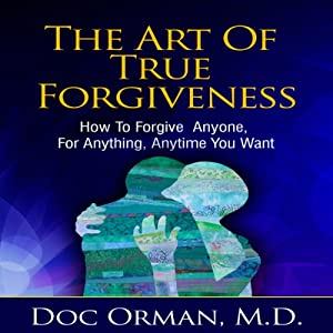 The Art of True Forgiveness Audiobook