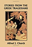 img - for Stories from the Greek Tragedians (Yesterday's Classics) book / textbook / text book