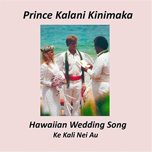 Amazon Hawaiian Wedding Song Ke Kali Nei Au Prince Kalani Kinimaka MP3 Downloads