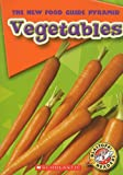 Vegetables (Blastoff! Readers: The New Food Guide Pyramid, Level 2: Early)