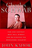 Charles Schwab: How One Company Beat Wall Street and Reinvented the Brokerage Industry