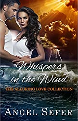 Whispers in the Wind (The Alluring Love Collection Book 1)