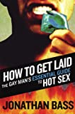 How to Get Laid, Jonathan Bass and Parker Ray, 1555838863