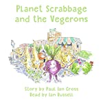 Planet Scrabbage and the Vegerons | Paul Ian Cross