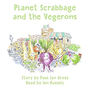 Planet Scrabbage and the Vegerons Audiobook