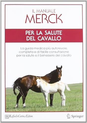 il benessere del cavallo curare il cavallo lallenamento la salute ediz illustrata