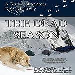 The Dead Season: Raine Stockton Dog Mysteries, Book 6 | Donna Ball