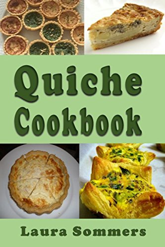 Quiche Cookbook by Laura Sommers