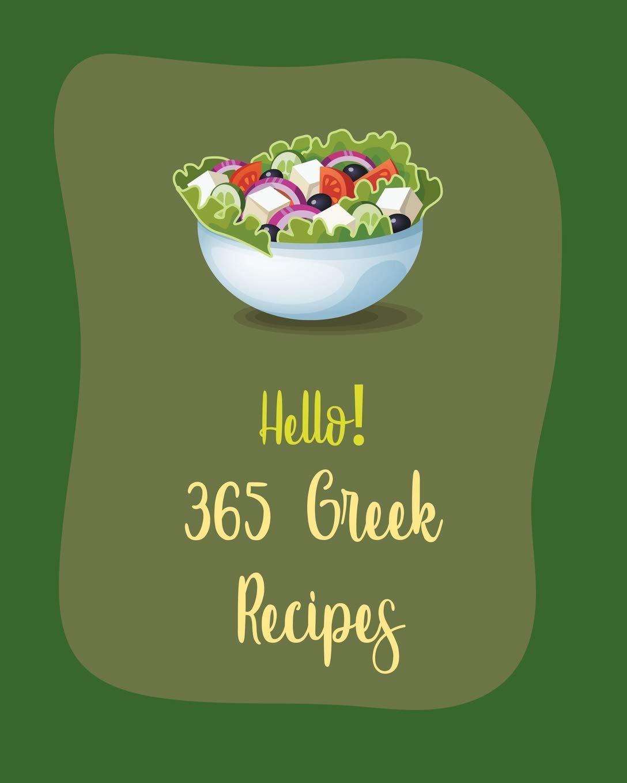 Hello 365 Greek Recipes Best Greek Cookbook Ever For Beginners Book 1 Mr Walls Mr World 9798621497163 Amazon Com Books