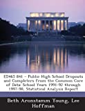 Ed465 841 - Public High School Dropouts and Completers from the Common Core of Data, Beth Aronstamm Young and Lee Hoffman, 1289693684