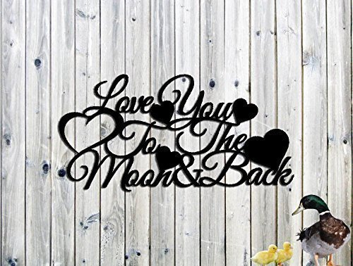 Love You To The Moon & Back Sign Metal Wall Art Great Gift Anniversary Gift. Says it all! Steel Sign