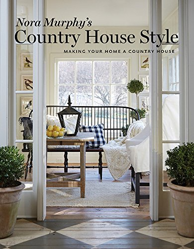 Nora Murphy's Country House Styl...