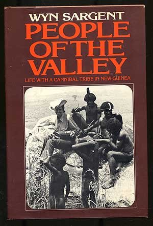 People of the Valley: Life with a Cannibal Tribe in New Guinea