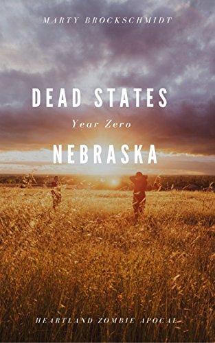 Dead States   Year Zero   Nebraska by [Brockschmidt, Marty]