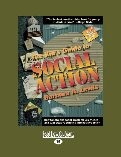 The Kid's Guide to Social Action: How to Solve the Social Problems You Choose-and Turn Creative Thinking into Positive A