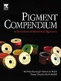 Pigment Compendium Set: Pigment Compendium: A Dictionary of Historical Pigments