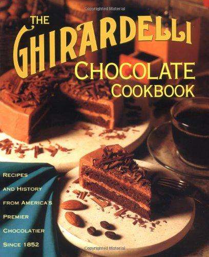 The Ghirardelli Chocolate Cookbook by Neva Beach