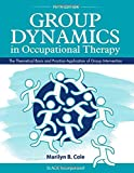 #8: Group Dynamics in Occupational Therapy: The Theoretical Basis and Practice Application of Group Intervention