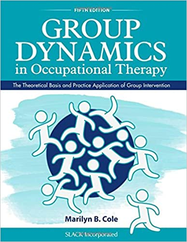 Group dynamics in occupational therapy the theoretical basis and group dynamics in occupational therapy the theoretical basis and practice application of group intervention 5th edition fandeluxe Choice Image