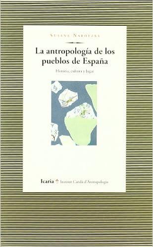La antropología de los pueblos de España: Historia, cultura y lugar: Amazon.es: Narotzky, Susana: Libros