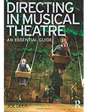 Directing in Musical Theatre: An Essential Guide