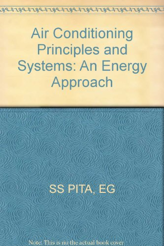 Air Conditioning Principles and Systems: An Energy Approach