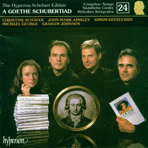 The Hyperion Schubert Version 24 - A Goethe Schubertiad / Schäfer, Ainsley, Keenlyside, George; Johnson