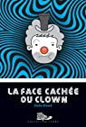 La Face Cachée du Clown par Rivard