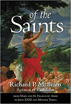 Book Lives of the Saints: From Mary and St. Francis of Assisi to John XXIII and Mother Teresa by Richard P. McBrien (2006-08-29)