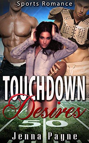 Sports Romance: Menage: Touchdown Desires (Contemporary MFM