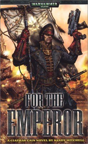 By Sandy Mitchell For The Emperor: A Ciaphas Cain Novel [Mass Market Paperback] ebook