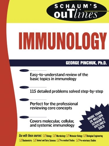 Schaum's Outline of Immunology, by George Pinchuk