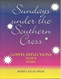 img - for Sundays under the Southern Cross Gospel Reflections Year B Mark book / textbook / text book
