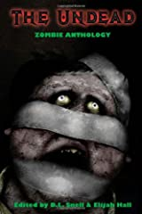 The Undead: Zombie Anthology Paperback