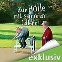 Zur Hölle mit Seniorentellern!: (K)ein Rentner-Roman Audiobook by Ellen Berg Narrated by Sonngard Dressler
