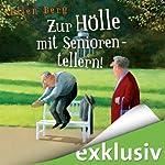 Zur Hölle mit Seniorentellern!: (K)ein Rentner-Roman | Ellen Berg